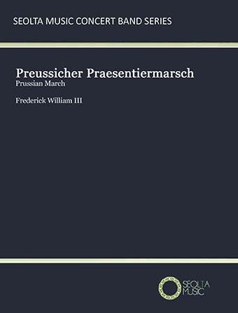 Preussicher Praesentiermarsch