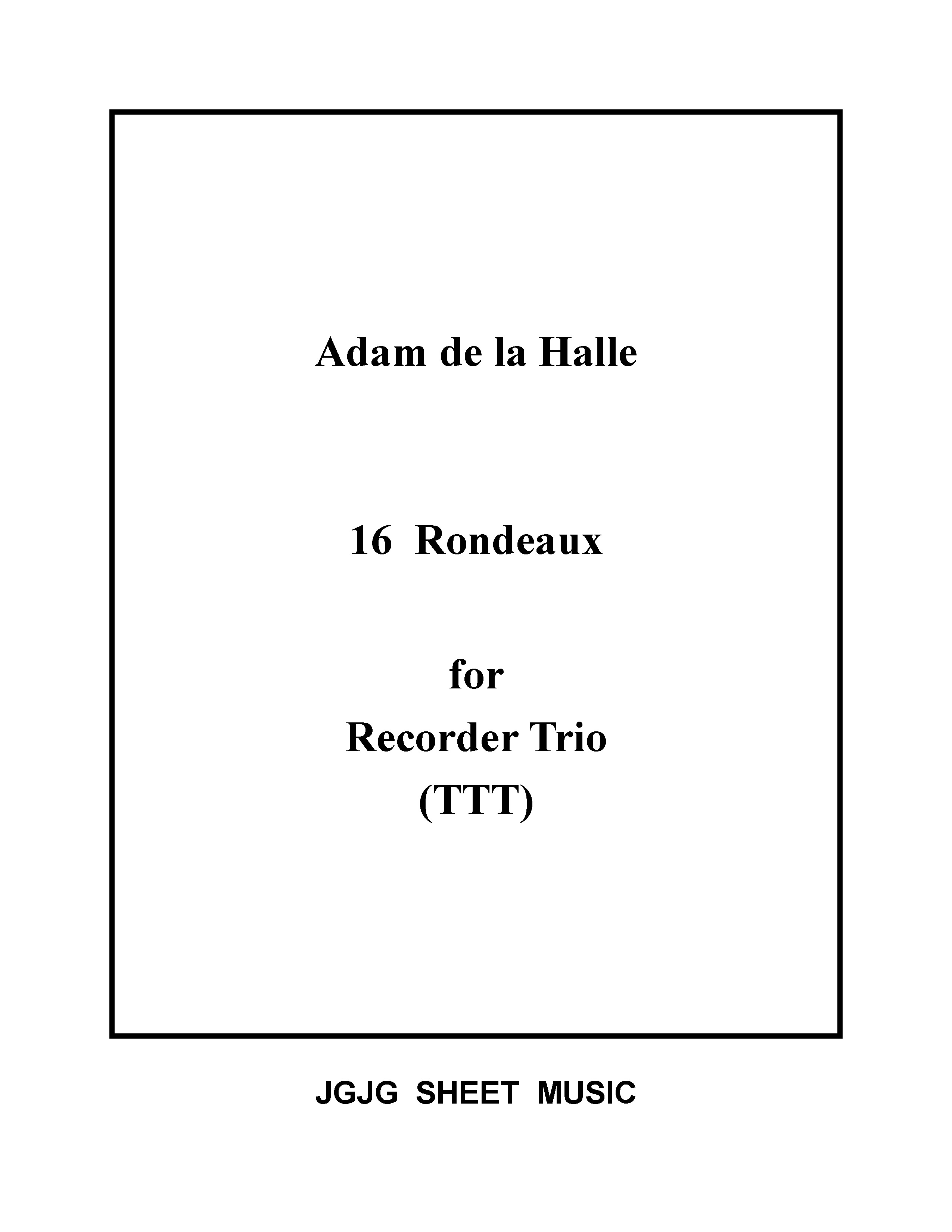 Sixteen Medieval Rondeaux for Recorder Trio