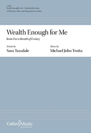 For a Breath of Ecstasy: 1. Wealth Enough for Me