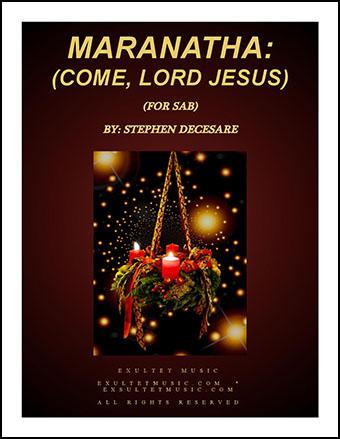 Maranatha: Come, Lord Jesus (for SAB)
