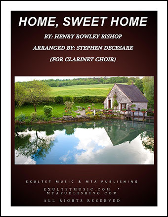Home, Sweet Home (Clarinet Choir)