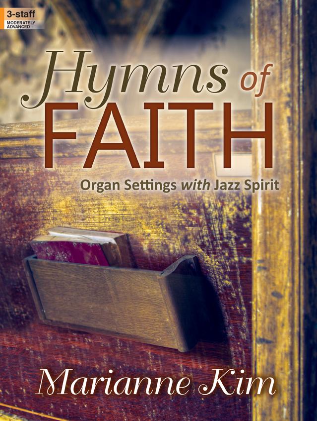 Hymns of Faith arr  Marianne Kim  J W  Pepper Sheet Music
