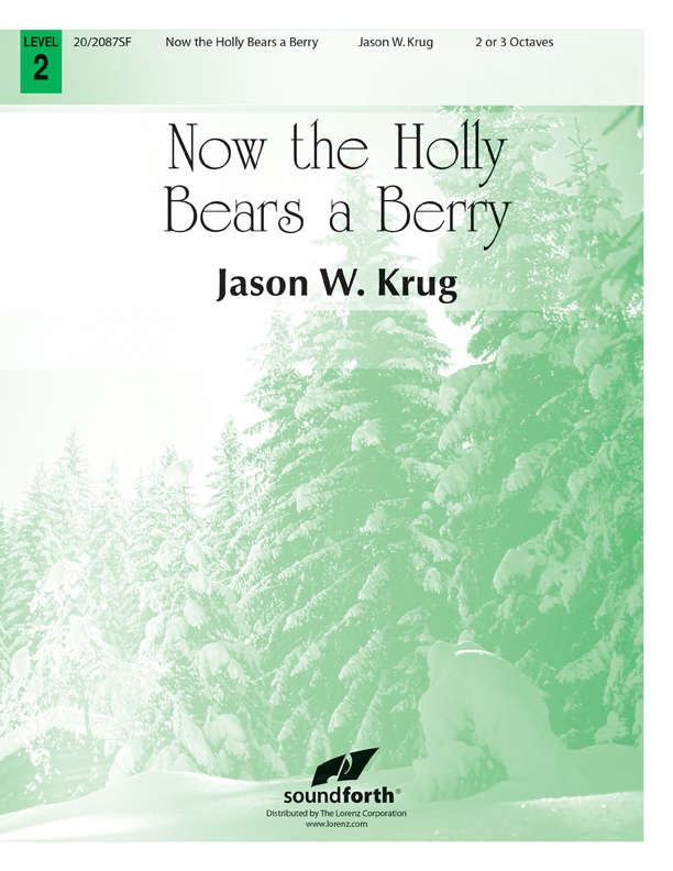 Now the Holly Bears a Berry
