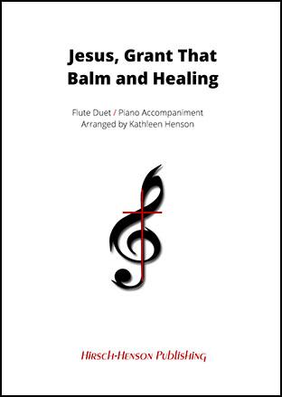 Jesus, Grant Balm and Healing