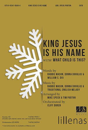 King Jesus is His Name with What Child is This?