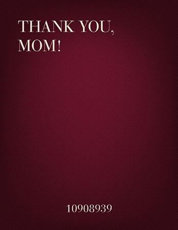 Thank You, Mom!