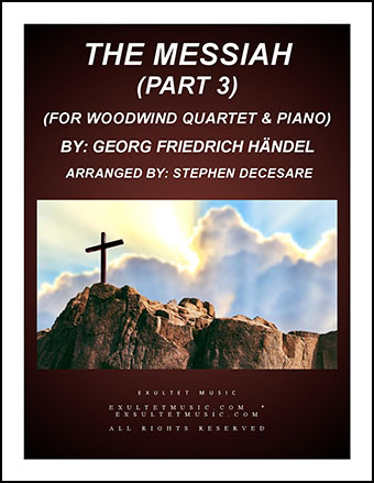 Messiah - Part 3 (for Woodwind Ensemble)