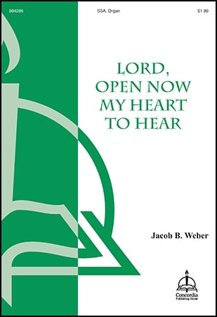 Lord, Open Now My Heart to Hear