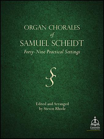 Organ Chorales of Samuel Scheidt : 49 Practical Settings