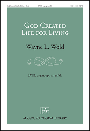 God Created Life for Living