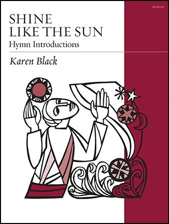 Shine Like the Sun: Hymn Introductions and Accompaniments