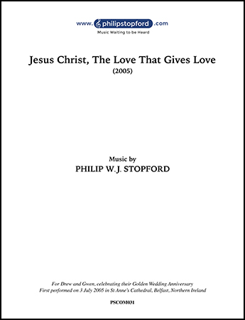 Jesus Christ, the Love That Gives Love