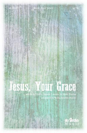 Jesus, Your Grace