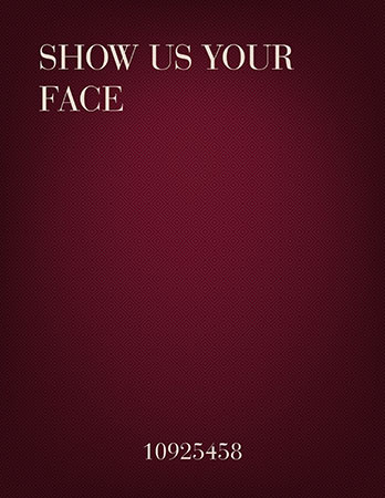 Show Us Your Face