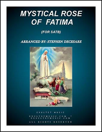 Mystical Rose Of Fatima (SATB)