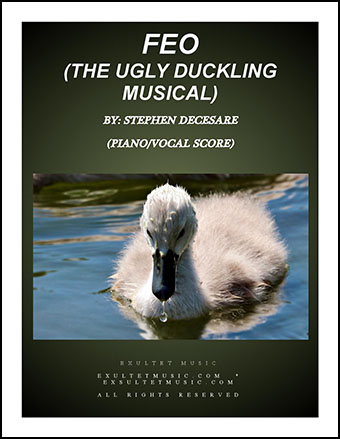 Feo: The Ugly Duckling Musical (Piano/Vocal Score)