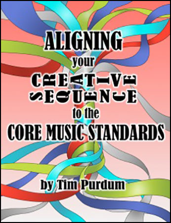 Aligning Your Creative Sequence to the Core Music Standards