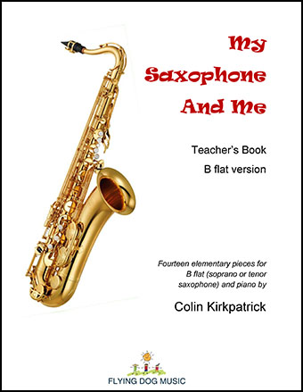 My Saxophone and Me (B flat version)