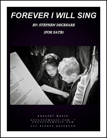 Forever I Will Sing (SATB)