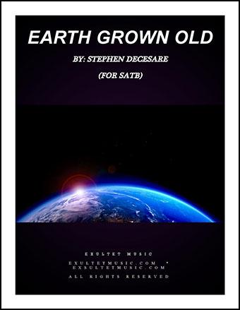 Earth Grown Old (SATB)