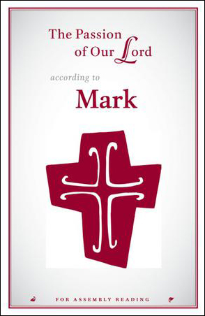 The Passion of Our Lord According to Mark