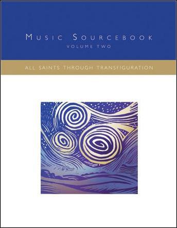 Music Sourcebook : All Saints Through Transfiguration