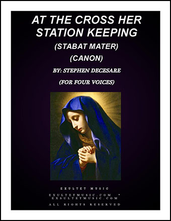 At the Cross Her Station Keeping (Stabat Mater)