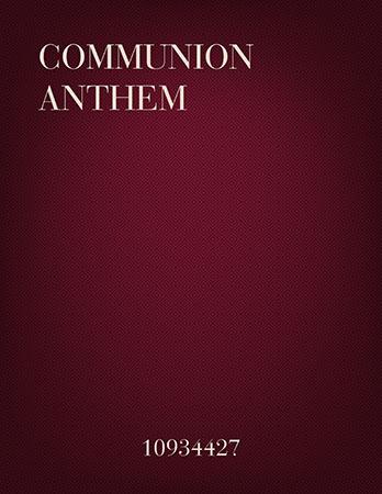 Communion Anthem