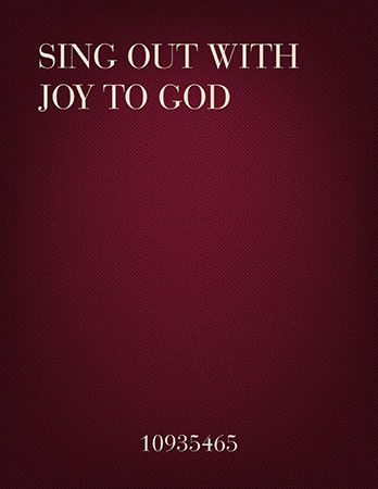 Sing Out with Joy to God