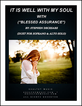 It Is Well With My Soul (with Blessed Assurance) (Duet for Soprano & Alto Solo)
