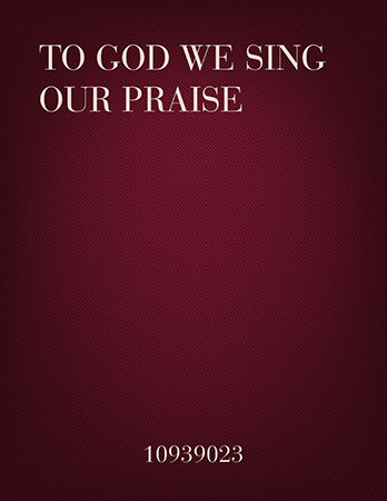 To God We Sing Our Praise Thumbnail