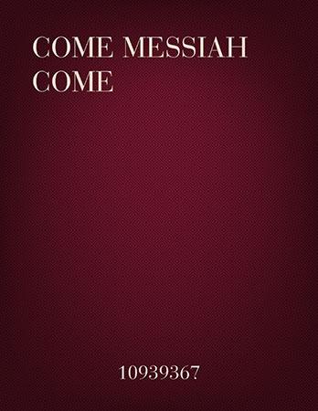 Come Messiah Come