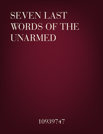 Seven Last Words of the Unarmed