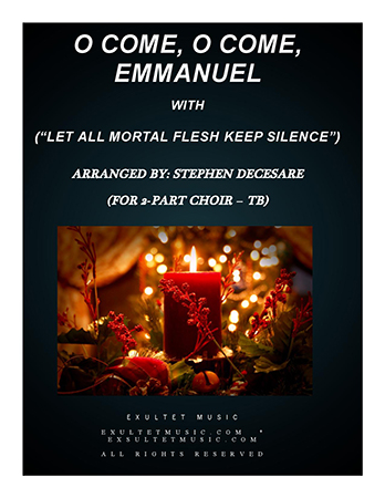 O Come, O Come, Emmanuel/Let All Mortal Flesh Keep Silence (TB)