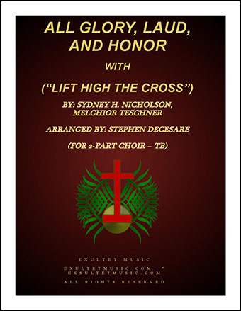 All Glory, Laud, And Honor with Lift High The Cross (TB)