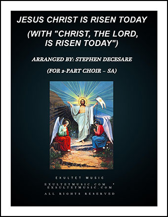 Jesus Christ Is Risen Today with Christ, The Lord, Is Risen Today (SA)