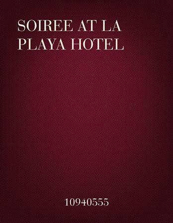 Soiree at La Playa Hotel