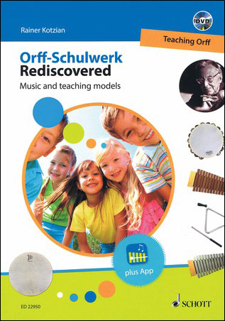 Orff Schulwerk Rediscovered