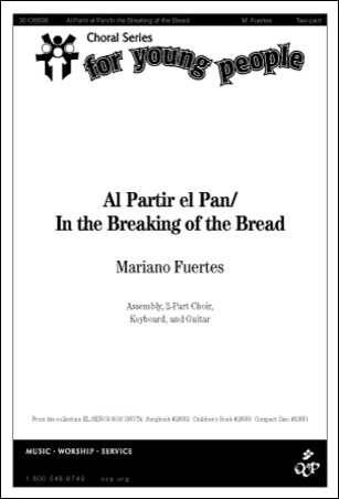 Al Partir el Pan / In the Breaking of the Bread