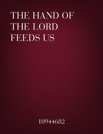The Hand of the Lord Feeds Us
