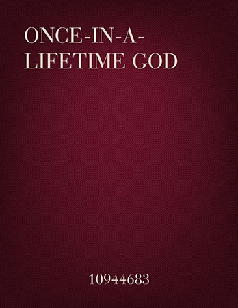 You Are A Once In A Lifetime God