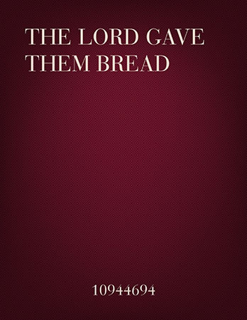 The Lord Gave Them Bread