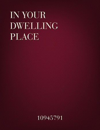 In Your Dwelling Place