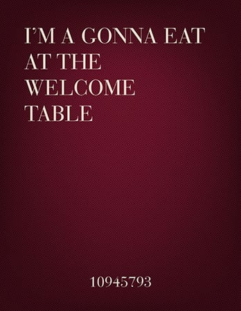 I'm a Gonna Eat at the Welcome Table