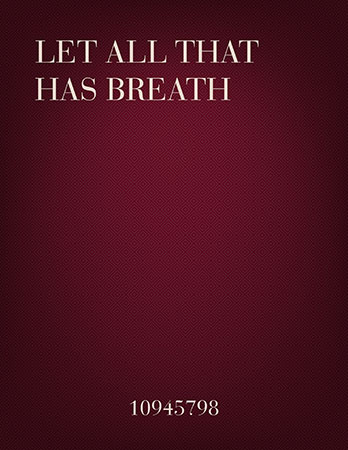 Let All That Has Breath