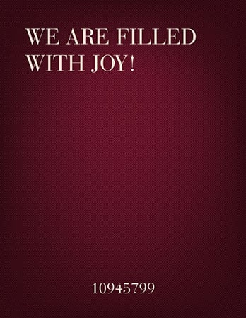 We Are Filled with Joy!