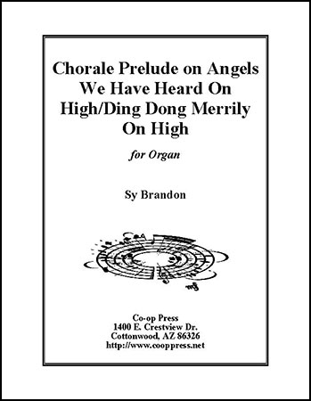 Chorale Prelude on Angels We Have Heard On High/Ding Dong Merrily On High