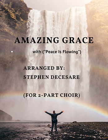 Amazing Grace/Peace Is Flowing Like A River