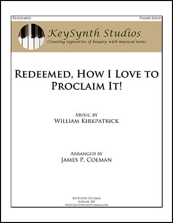 Redeemed, How I Love to Proclaim It!