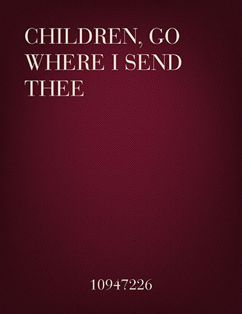 Children, Go Where I Send Thee